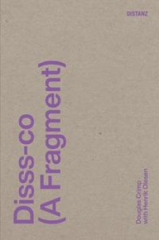 DISSS-CO (A FRAGMENT) von DOUGLAS CRIMP & HENRIK OLESEN