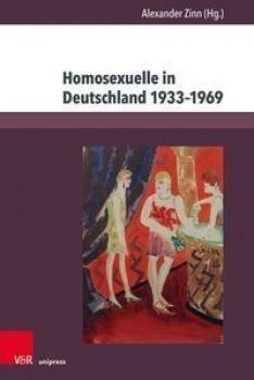 HOMOSEXUELLE IN DEUTSCHLAND 1933-1969 von ALEXANDER ZINN