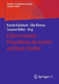 ERIBON REVISITED - PERSPEKTIVEN DER GENDER UND QUEER STUDIES