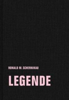 LEGENDE von RONALD M. SCHERNIKAU