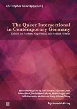 THE QUEER INTERSECTIONAL IN CONTEMPORARY GERMANY von CHRISTOPHER SWEETAPPLE (Herausgeber)