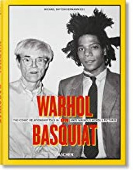 WARHOL ON BASQUIAT. AN ICONIC RELATIONSHIP IN ANDY WARHOL´S WORDS AND PICTURES -  von MARIO TESTINO