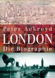 LONDON - DIE BIOGRAPHIE von PETER ACKROYD