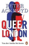 QUEER LONDON von PETER ACKROYD