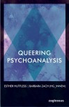 QUEERING PSYCHOANALYSIS von ESTHER HUTFLESS & BARBARA ZACH (Herausgeberinnen)