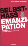 SELBSTHASS & EMANZIPATION von PATSY L´AMOUR laLOVE (Herausgeberin)