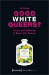 GOOD WHITE QUEERS? von KAI LINKE