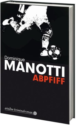 ABPFIFF von DOMINIQUE MANOTTI