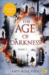 THE AGE OF DARKNESS - 03 von KATY ROSE POOL