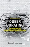 QUEER CURATING von BEATRICE MIERSCH