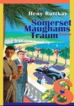 SOMERSET MAUGHAMS TRAUM von HENY RUTTKAY