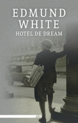 HOTEL DE DREAM von EDMUND WHITE